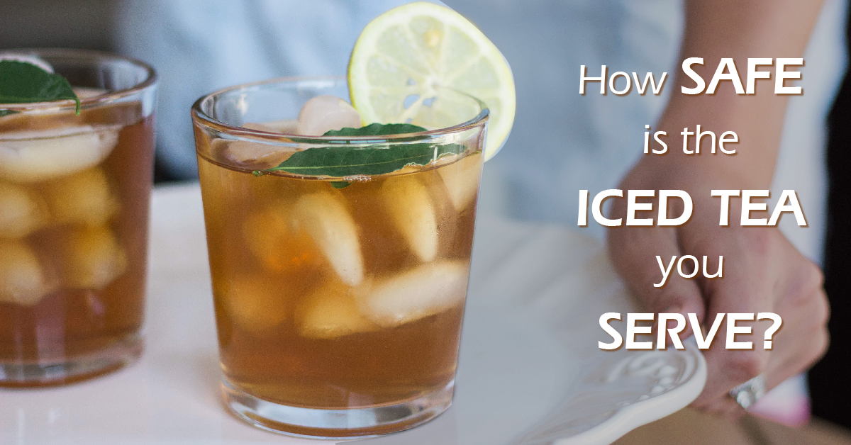 How safe is the iced tea that you serve