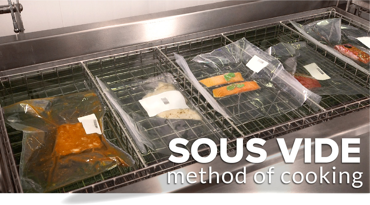 Sous Vide method of cooking